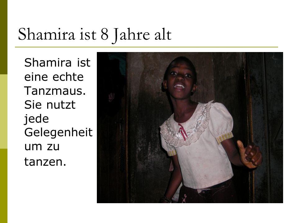 Shamira ist 8 Jahre alt Shamira ist eine echte Tanzmaus. Sie nutzt jede Gelegenheit um zu tanzen.