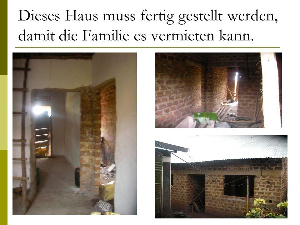Dieses Haus muss fertig gestellt werden, damit die Familie es vermieten kann.