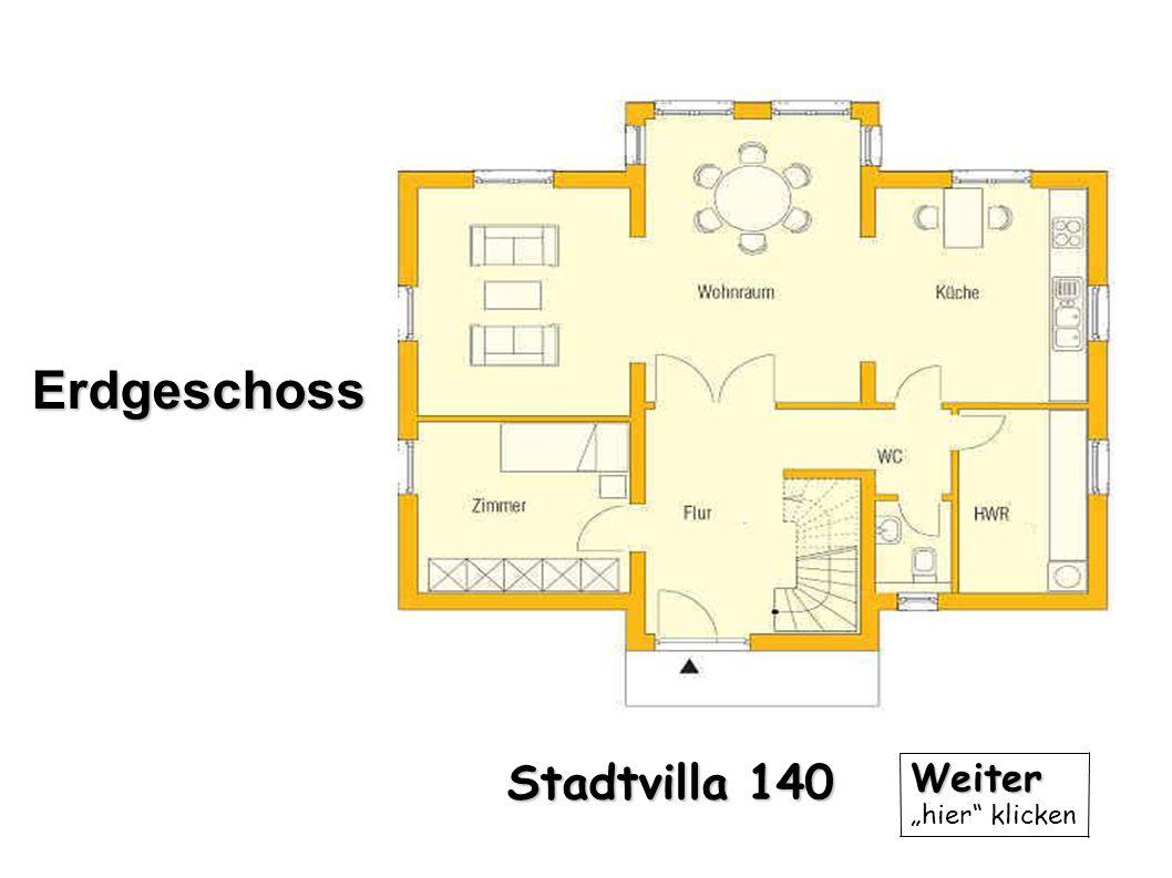 Weiter hier klicken Erdgeschoss Stadtvilla 140