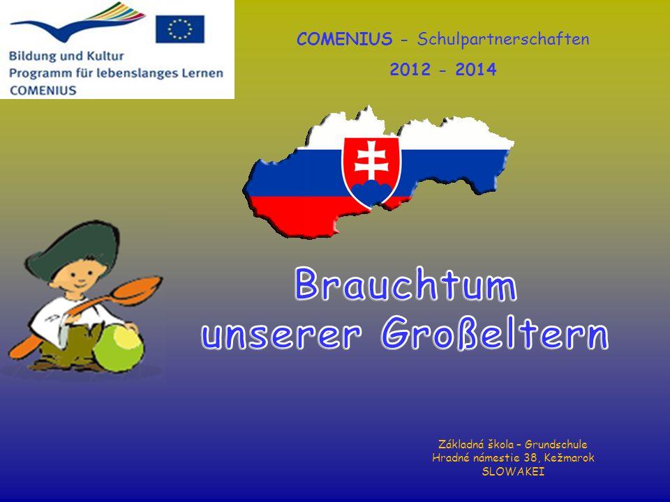 COMENIUS - Schulpartnerschaften 2012 - 2014 Základná škola – Grundschule Hradné námestie 38, Kežmarok SLOWAKEI