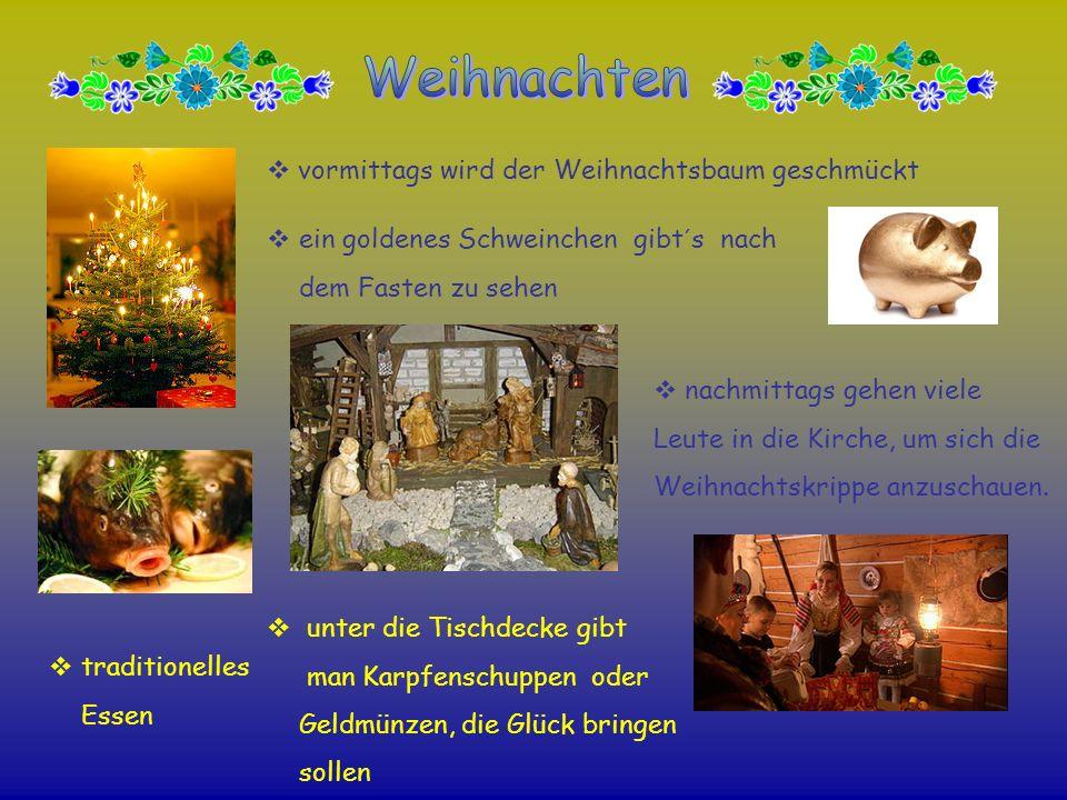 vormittags wird der Weihnachtsbaum geschmückt ein goldenes Schweinchen gibt´s nach dem Fasten zu sehen nachmittags gehen viele Leute in die Kirche, um