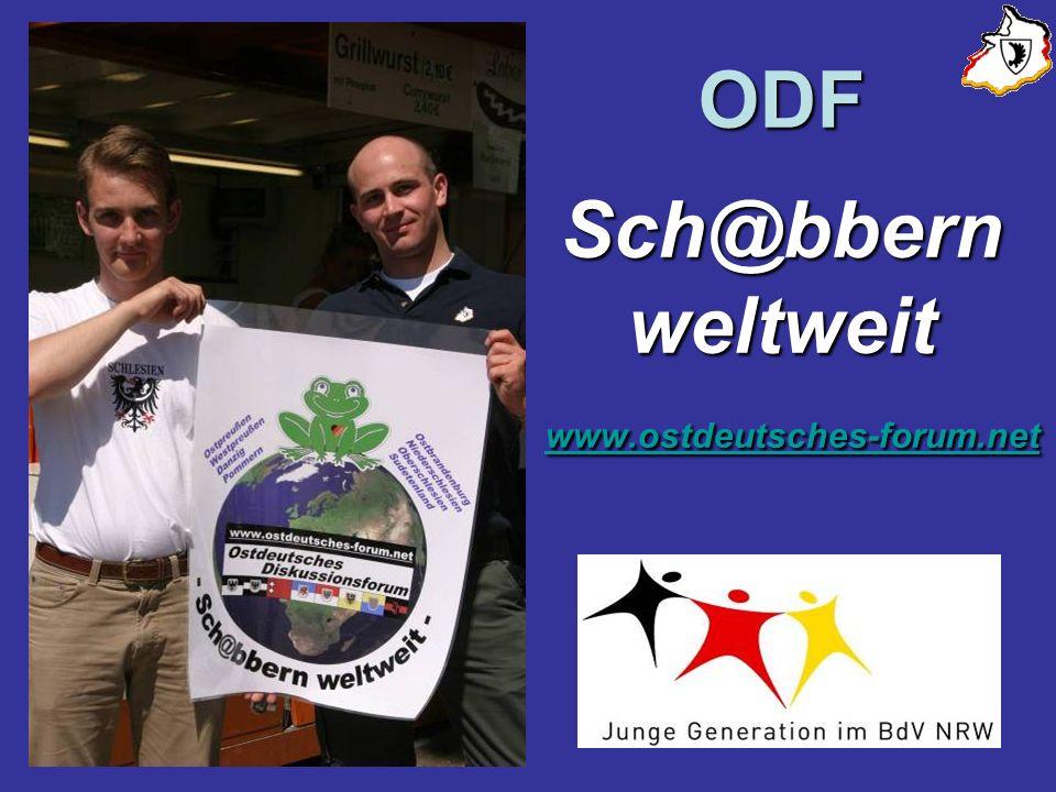ODF Sch@bbern weltweit www.ostdeutsches-forum.net www.ostdeutsches-forum.net