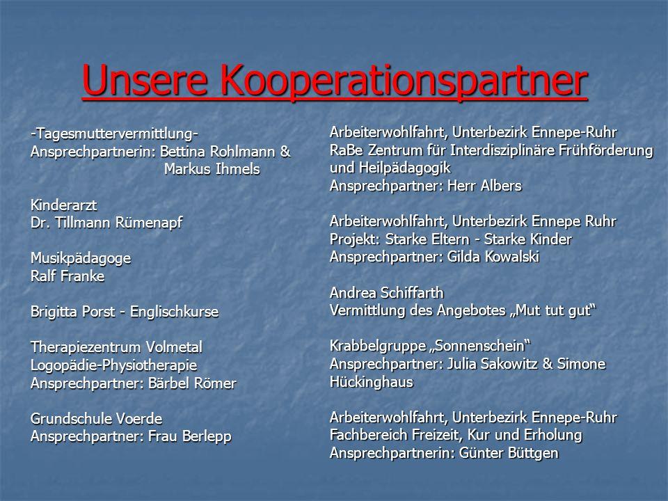 Unsere Kooperationspartner -Tagesmuttervermittlung- Ansprechpartnerin: Bettina Rohlmann & Markus Ihmels Kinderarzt Dr. Tillmann Rümenapf Musikpädagoge