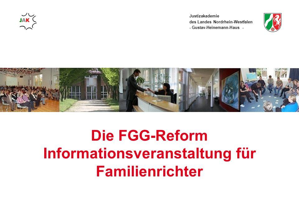Justizakademie des Landes Nordrhein-Westfalen - Gustav-Heinemann-Haus - Die FGG-Reform Informationsveranstaltung für Familienrichter