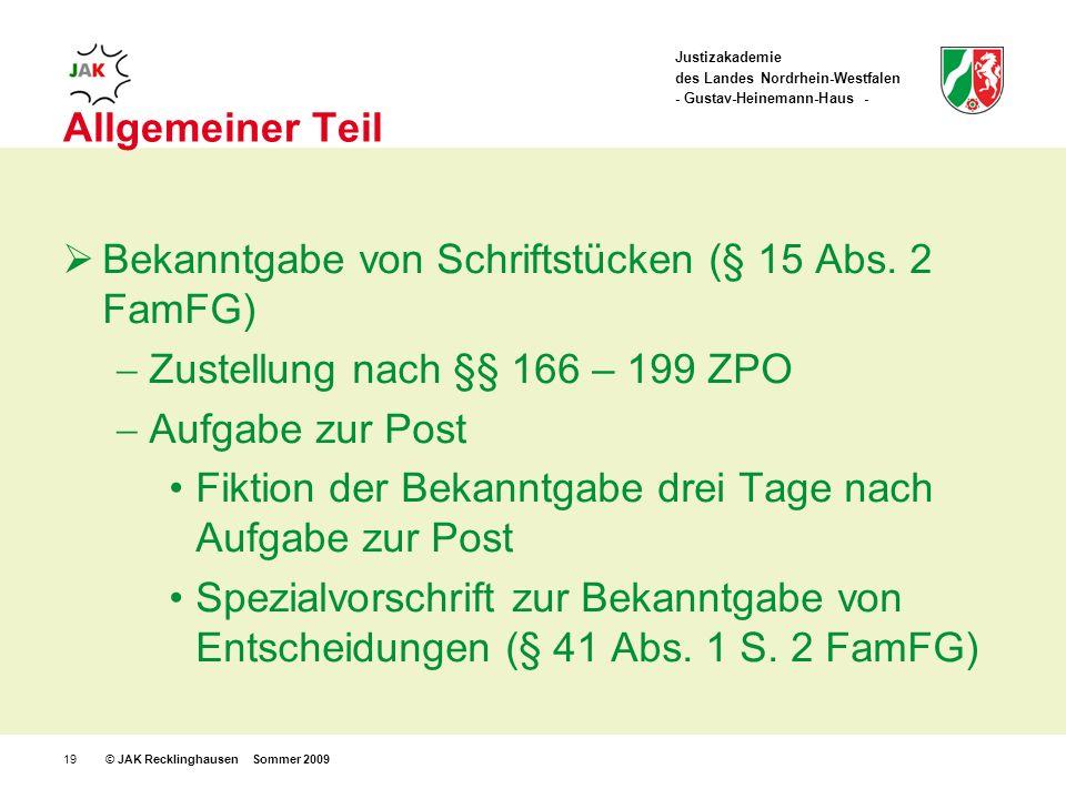 Justizakademie des Landes Nordrhein-Westfalen - Gustav-Heinemann-Haus - © JAK Recklinghausen Sommer 200919 Allgemeiner Teil Bekanntgabe von Schriftstücken (§ 15 Abs.