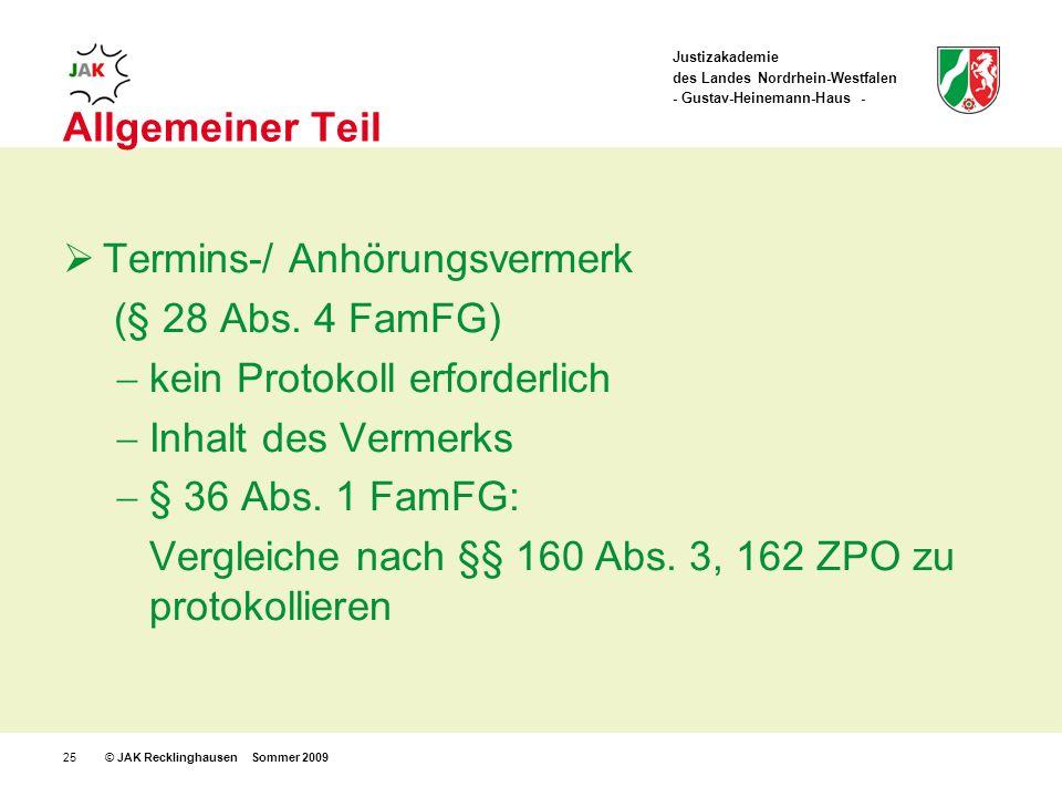 Justizakademie des Landes Nordrhein-Westfalen - Gustav-Heinemann-Haus - © JAK Recklinghausen Sommer 200925 Allgemeiner Teil Termins-/ Anhörungsvermerk (§ 28 Abs.