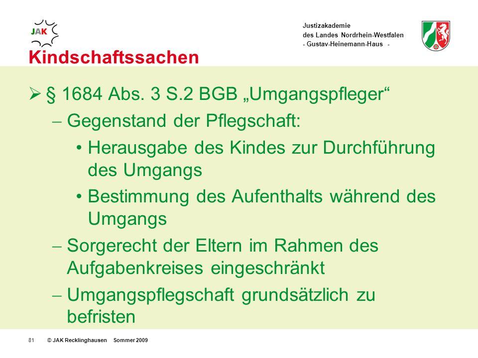 Justizakademie des Landes Nordrhein-Westfalen - Gustav-Heinemann-Haus - © JAK Recklinghausen Sommer 200981 Kindschaftssachen § 1684 Abs.