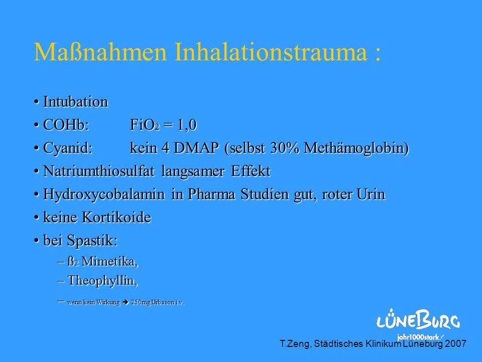 Intubation Intubation COHb:FiO 2 = 1,0 COHb:FiO 2 = 1,0 Cyanid: kein 4 DMAP (selbst 30% Methämoglobin) Cyanid: kein 4 DMAP (selbst 30% Methämoglobin)