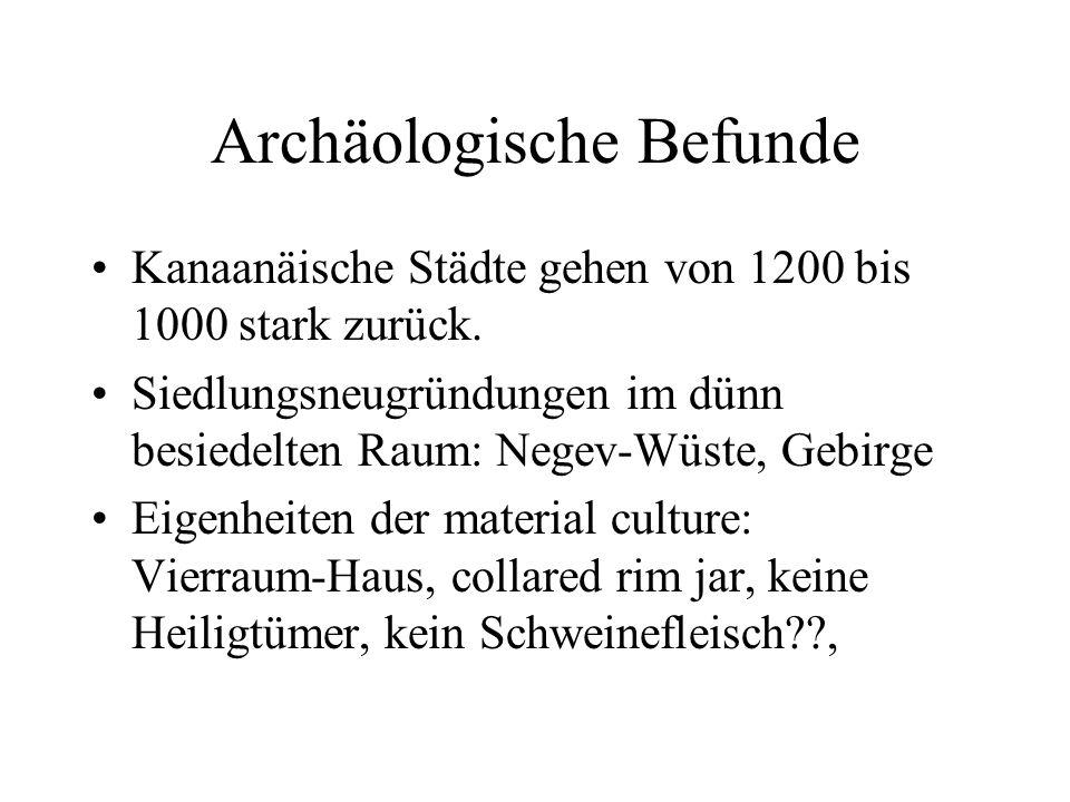 Archäologische Befunde Kanaanäische Städte gehen von 1200 bis 1000 stark zurück.