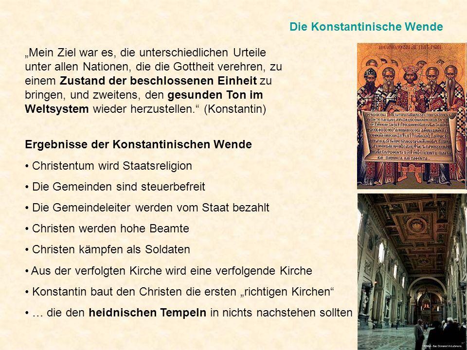 Die Konstantinische Wende Mein Ziel war es, die unterschiedlichen Urteile unter allen Nationen, die die Gottheit verehren, zu einem Zustand der beschl