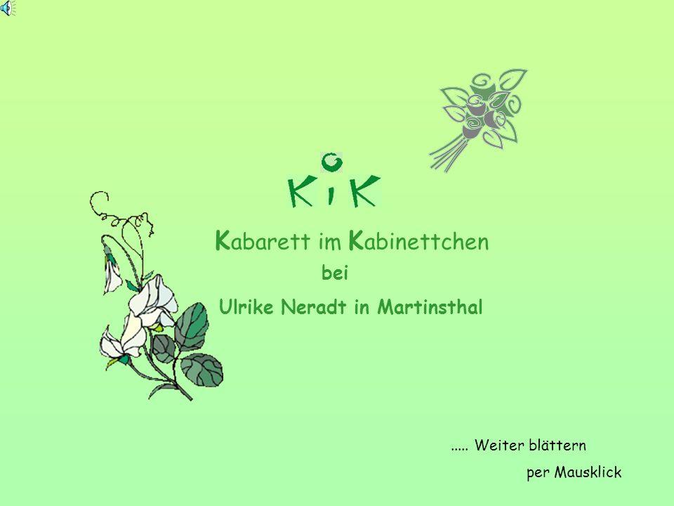 Ulrike Neradt in Martinsthal K abarett im K abinettchen bei..... Weiter blättern per Mausklick