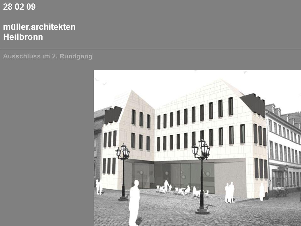 28 02 09 müller.architekten Heilbronn Ausschluss im 2. Rundgang