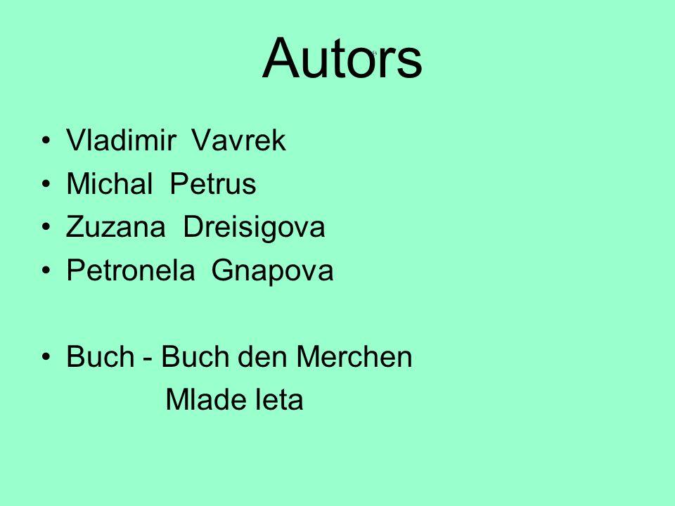 Autors Vladimir Vavrek Michal Petrus Zuzana Dreisigova Petronela Gnapova Buch - Buch den Merchen Mlade leta