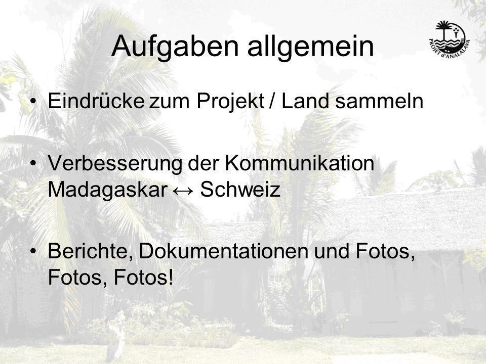 Aufgaben allgemein Eindrücke zum Projekt / Land sammeln Verbesserung der Kommunikation Madagaskar Schweiz Berichte, Dokumentationen und Fotos, Fotos,