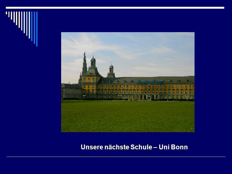 Unsere nächste Schule – Uni Bonn