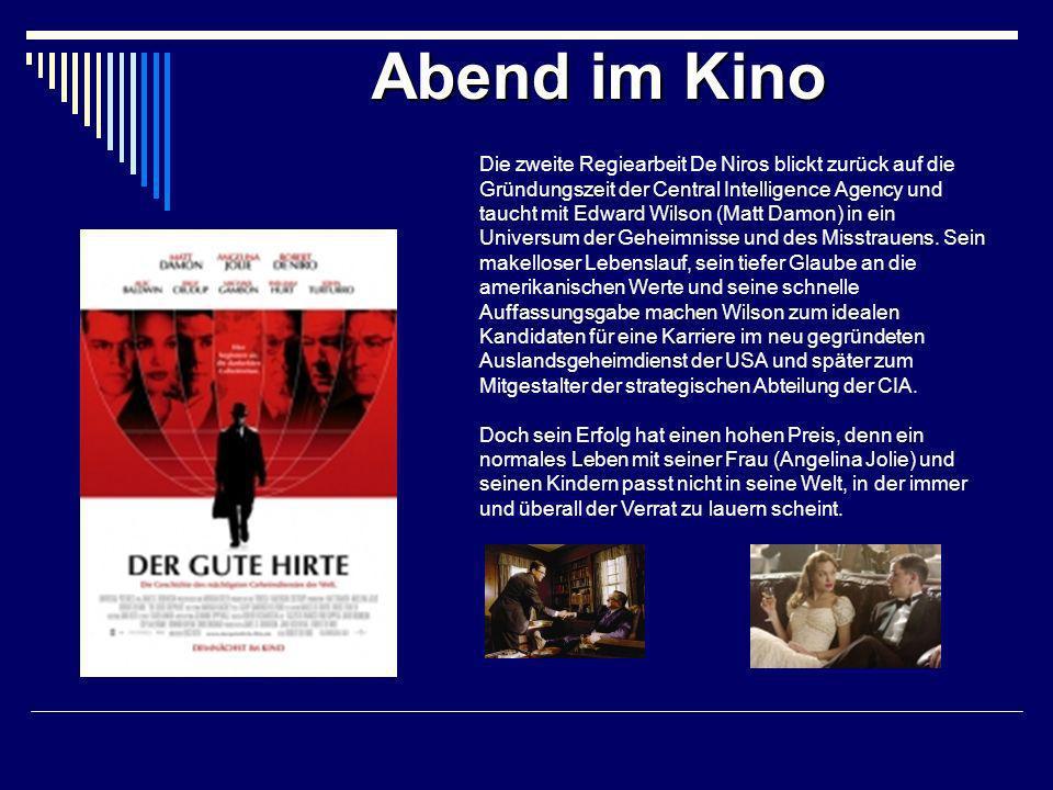 Abend im Kino Die zweite Regiearbeit De Niros blickt zurück auf die Gründungszeit der Central Intelligence Agency und taucht mit Edward Wilson (Matt Damon) in ein Universum der Geheimnisse und des Misstrauens.