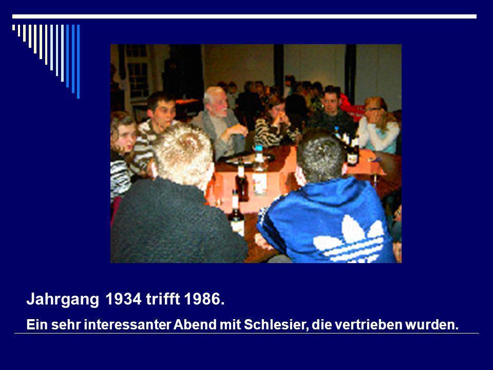 Jahrgang 1934 trifft 1986. Ein sehr interessanter Abend mit Schlesier, die vertrieben wurden.