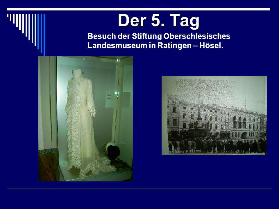 Der 5. Tag Besuch der Stiftung Oberschlesisches Landesmuseum in Ratingen – Hösel.