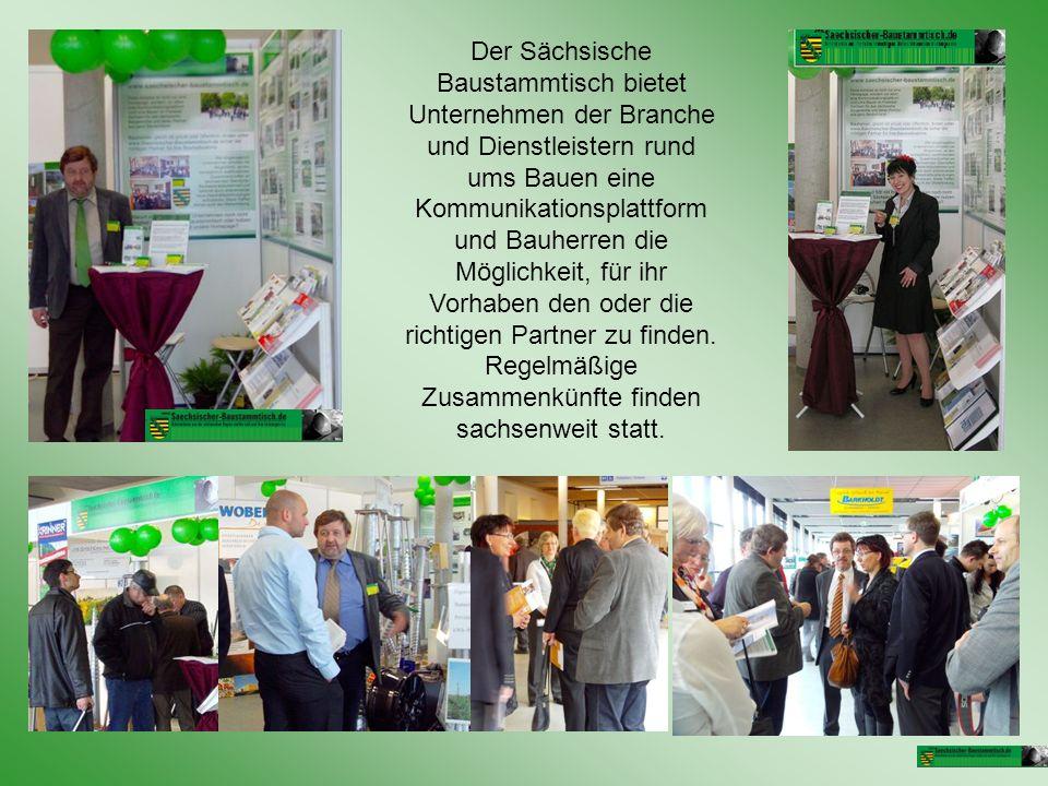 Der Sächsische Baustammtisch bietet Unternehmen der Branche und Dienstleistern rund ums Bauen eine Kommunikationsplattform und Bauherren die Möglichke