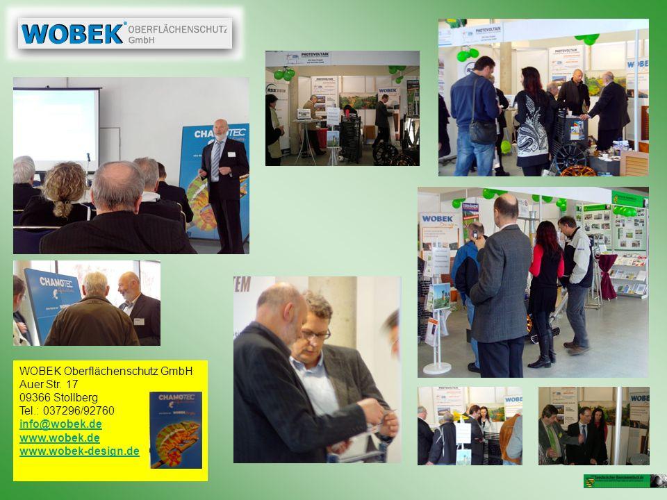 WOBEK Oberflächenschutz GmbH Auer Str. 17 09366 Stollberg Tel.: 037296/92760 info@wobek.de www.wobek.de www.wobek-design.de