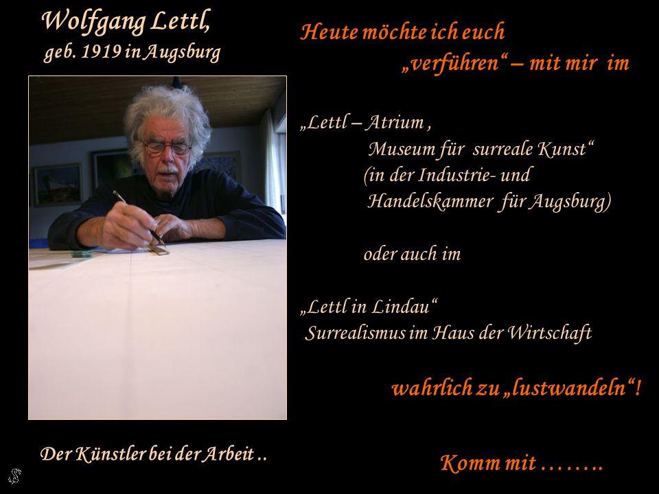 Wolfgang Lettl, geb.1919 in Augsburg Der Künstler bei der Arbeit..