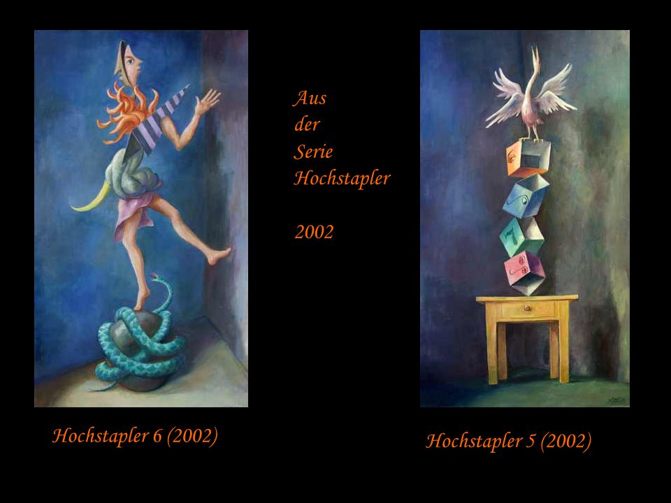 Hochstapler 6 (2002) Hochstapler 5 (2002) Aus der Serie Hochstapler 2002