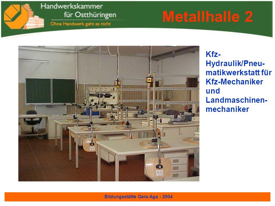 Bildungsstätte Gera-Aga - 2004 Schweiß- werkstätten Metallhalle1