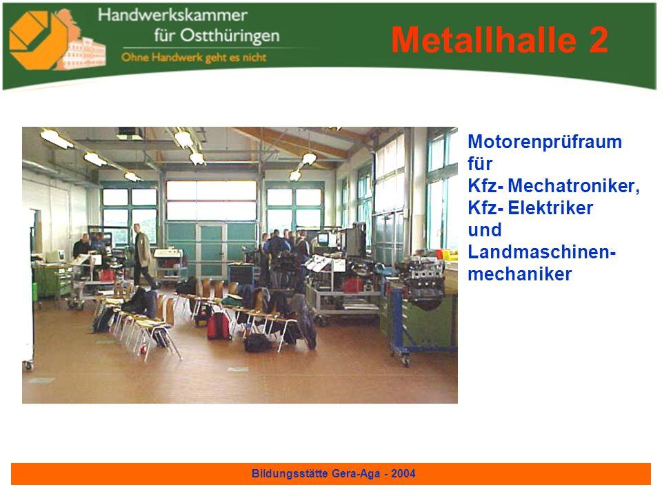 Bildungsstätte Gera-Aga - 2004 Gerätetechnische Werkstatt für Anlagenmechaniker, Sanitär-, Heizungs- und Klimatechnik Metallhalle 2