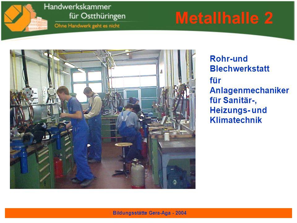 Bildungsstätte Gera-Aga - 2004 Motorenprüfraum für Kfz- Mechatroniker, Kfz- Elektriker und Landmaschinen- mechaniker Metallhalle 2