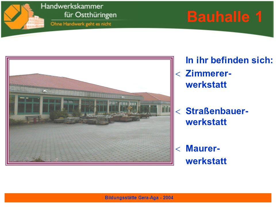 Bildungsstätte Gera-Aga - 2004 Rohr-und Blechwerkstatt für Anlagenmechaniker für Sanitär-, Heizungs- und Klimatechnik Metallhalle 2