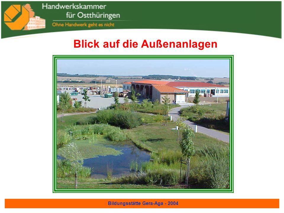 Bildungsstätte Gera-Aga - 2004 Wir verfügen über 376 Praxisplätze 270 Theorieplätze 140Internatsplätze