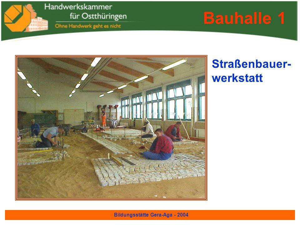 Bildungsstätte Gera-Aga - 2004 Zimmerer- werkstatt Holzlager Bauhalle 1