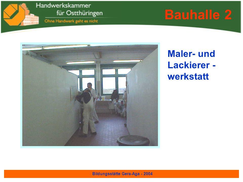 Bildungsstätte Gera-Aga - 2004 Bauhalle 1 Maurer- werkstatt