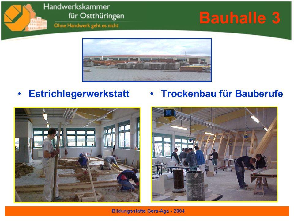Bildungsstätte Gera-Aga - 2004 Fliesenleger- werkstatt Bauhalle 2