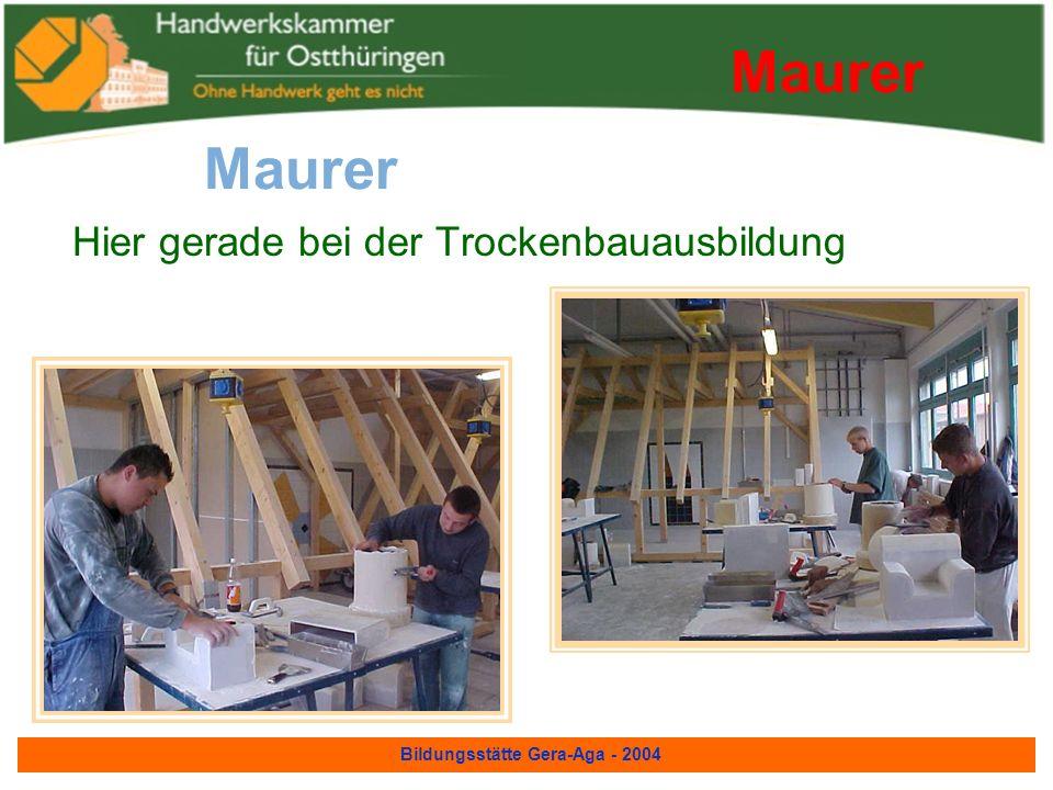 Bildungsstätte Gera-Aga - 2004 Unser Leistungsangebot Überbetriebliche Lehrunterweisung Meisterausbildung Fortbildungslehrgänge Speziallehrgänge