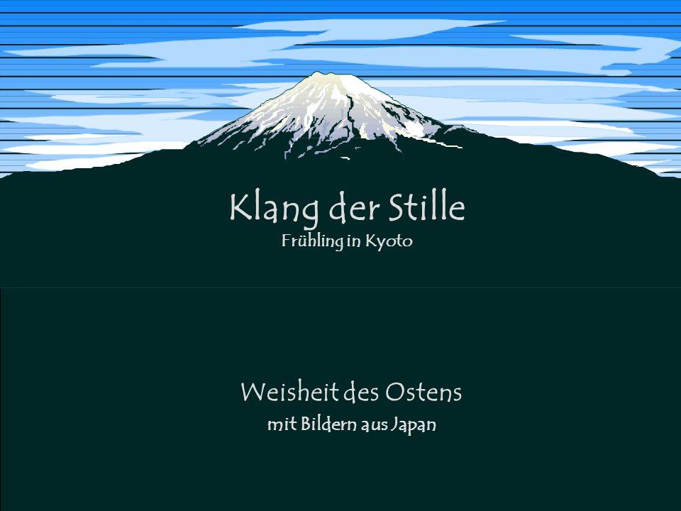 X Weisheit des Ostens mit Bildern aus Japan Klang der Stille Frühling in Kyoto