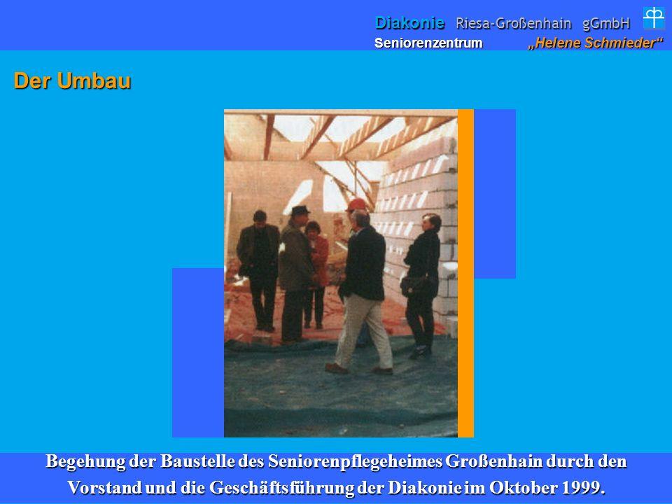 Der Umbau Der Umbau Begehung der Baustelle des Seniorenpflegeheimes Großenhain durch den Vorstand und die Geschäftsführung der Diakonie im Oktober 199