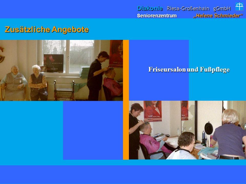 Zusätzliche Angebote Zusätzliche Angebote Friseursalon und Fußpflege Seniorenzentrum Helene Schmieder Diakonie Riesa-Großenhain gGmbH