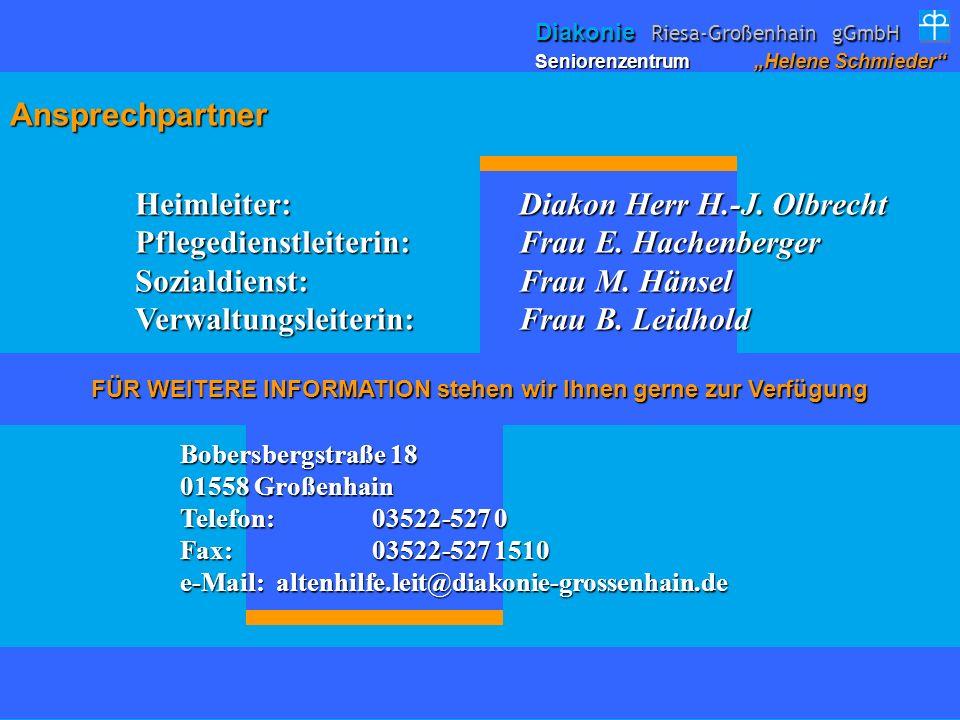 Ansprechpartner Heimleiter: Diakon Herr H.-J. Olbrecht Pflegedienstleiterin:Frau E. Hachenberger Sozialdienst:Frau M. Hänsel Verwaltungsleiterin:Frau