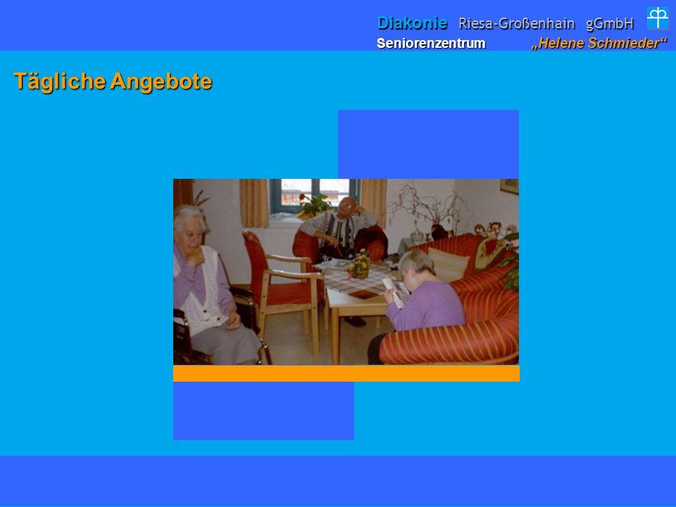 Tägliche Angebote Tägliche Angebote Seniorenzentrum Helene Schmieder Diakonie Riesa-Großenhain gGmbH