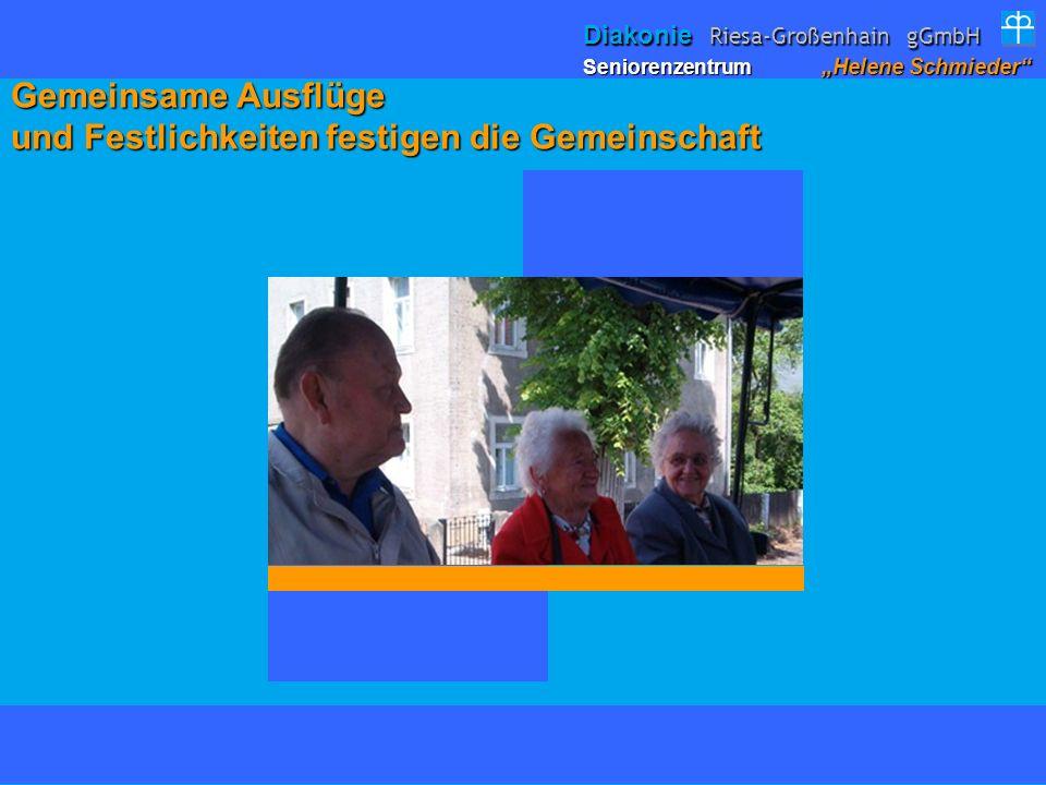Gemeinsame Ausflüge und Festlichkeiten festigen die Gemeinschaft Seniorenzentrum Helene Schmieder Diakonie Riesa-Großenhain gGmbH