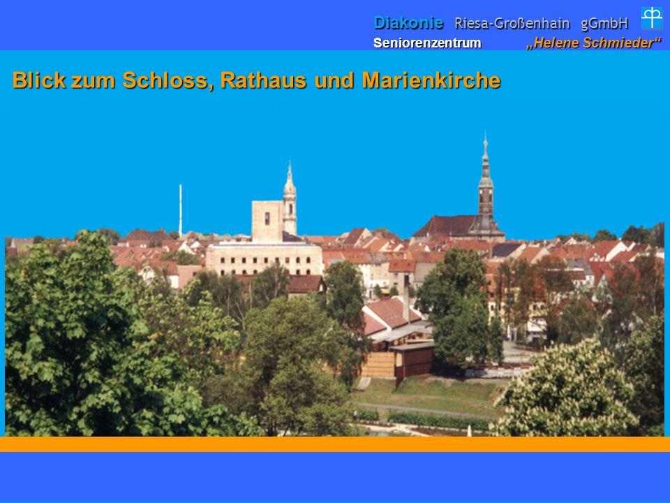 Seniorenzentrum Helene Schmieder Diakonie Riesa-Großenhain gGmbH Blick zum Schloss, Rathaus und Marienkirche