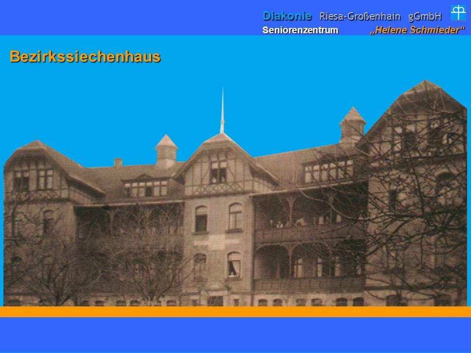 Seniorenzentrum Helene Schmieder Diakonie Riesa-Großenhain gGmbH Bezirkssiechenhaus Bezirkssiechenhaus