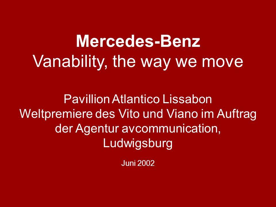 Mercedes-Benz Vanability, the way we move Pavillion Atlantico Lissabon Weltpremiere des Vito und Viano im Auftrag der Agentur avcommunication, Ludwigsburg Juni 2002