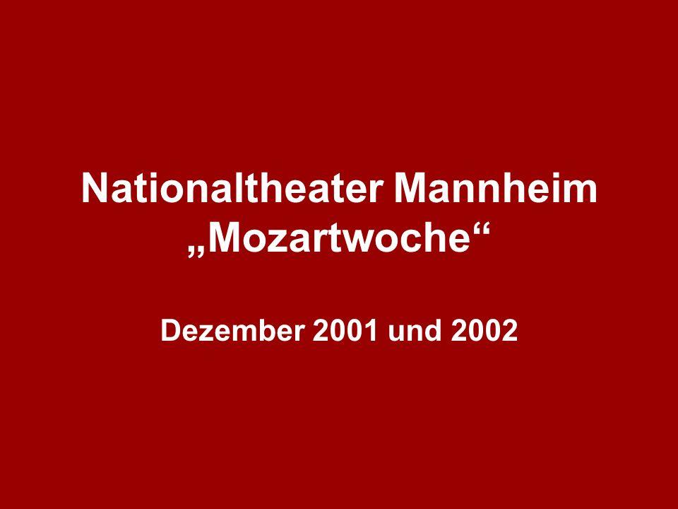 Nationaltheater Mannheim Mozartwoche Dezember 2001 und 2002