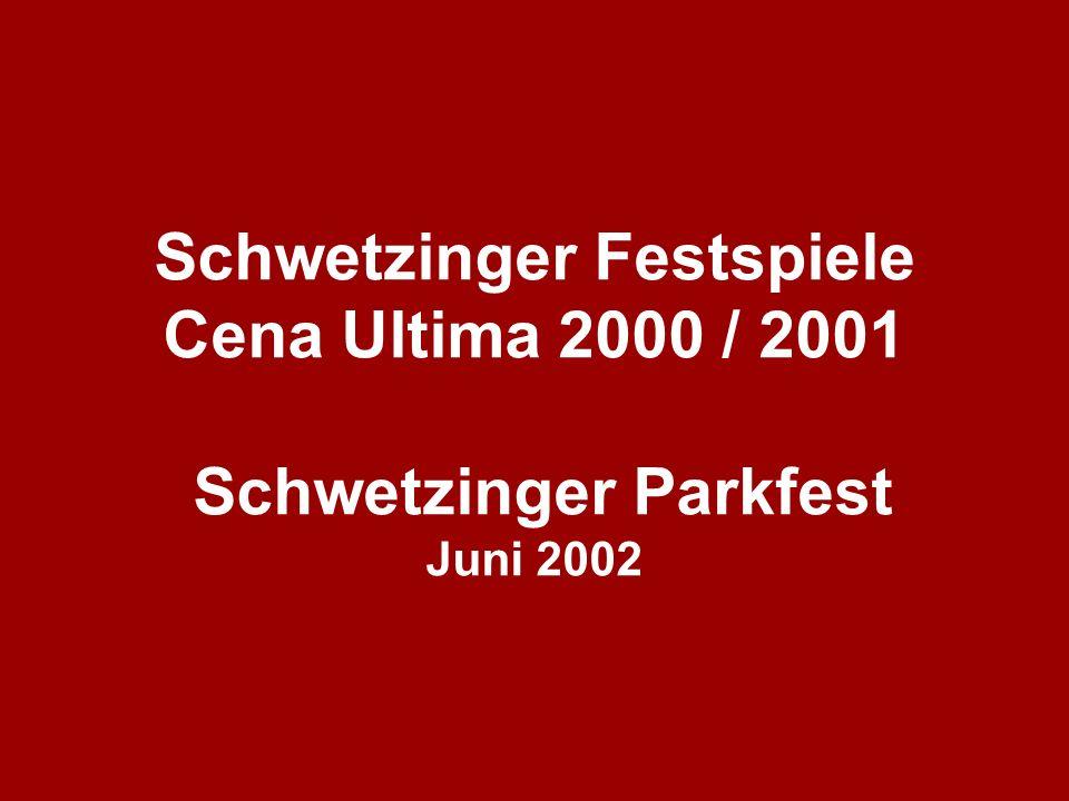 Schwetzinger Festspiele Cena Ultima 2000 / 2001 Schwetzinger Parkfest Juni 2002
