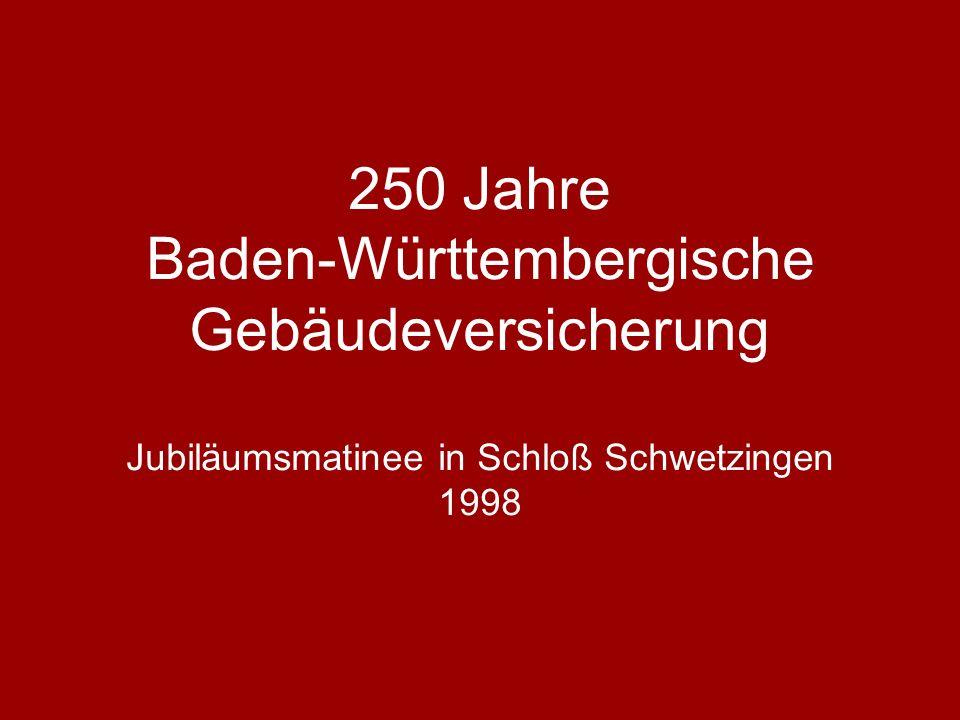 250 Jahre Baden-Württembergische Gebäudeversicherung Jubiläumsmatinee in Schloß Schwetzingen 1998