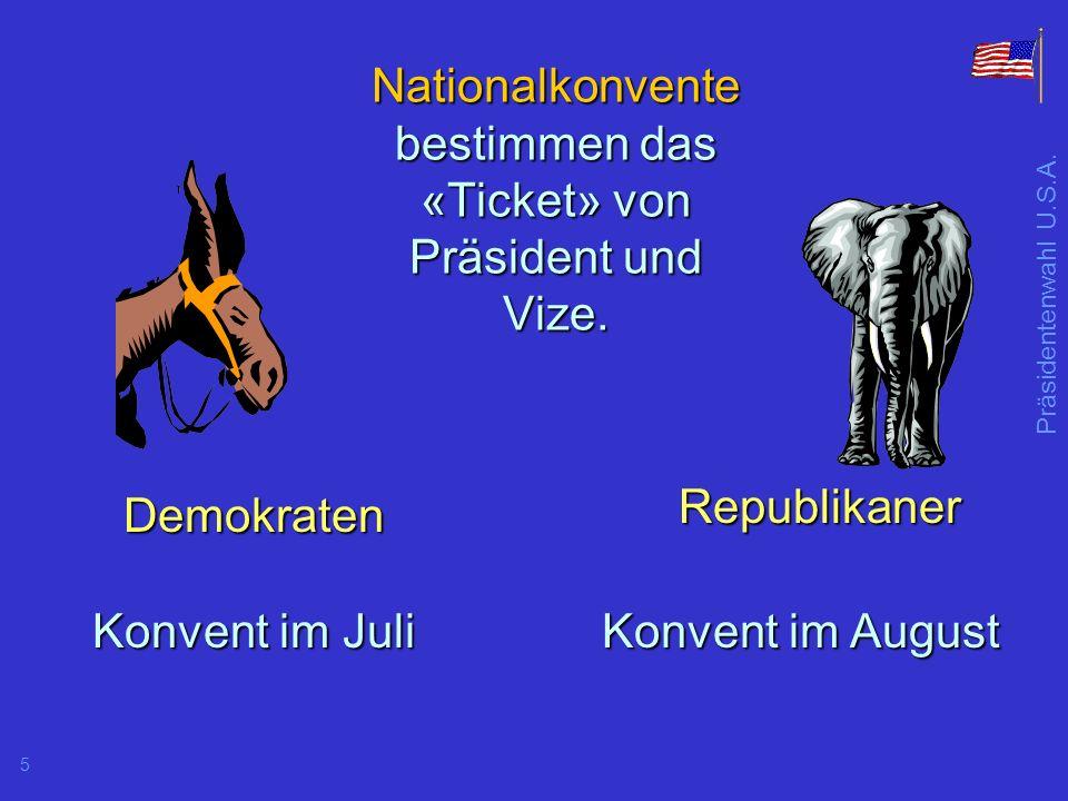 Präsidentenwahl U.S.A.5 Nationalkonvente bestimmen das «Ticket» von Präsident und Vize.