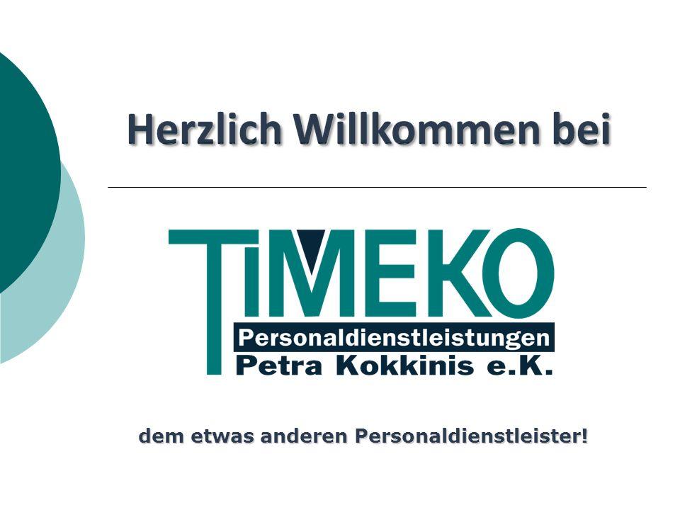 Sie benötigen Personal für … TIMEKO TIMEKO Personaldienstleistungen Petra Kokkinis e.K.