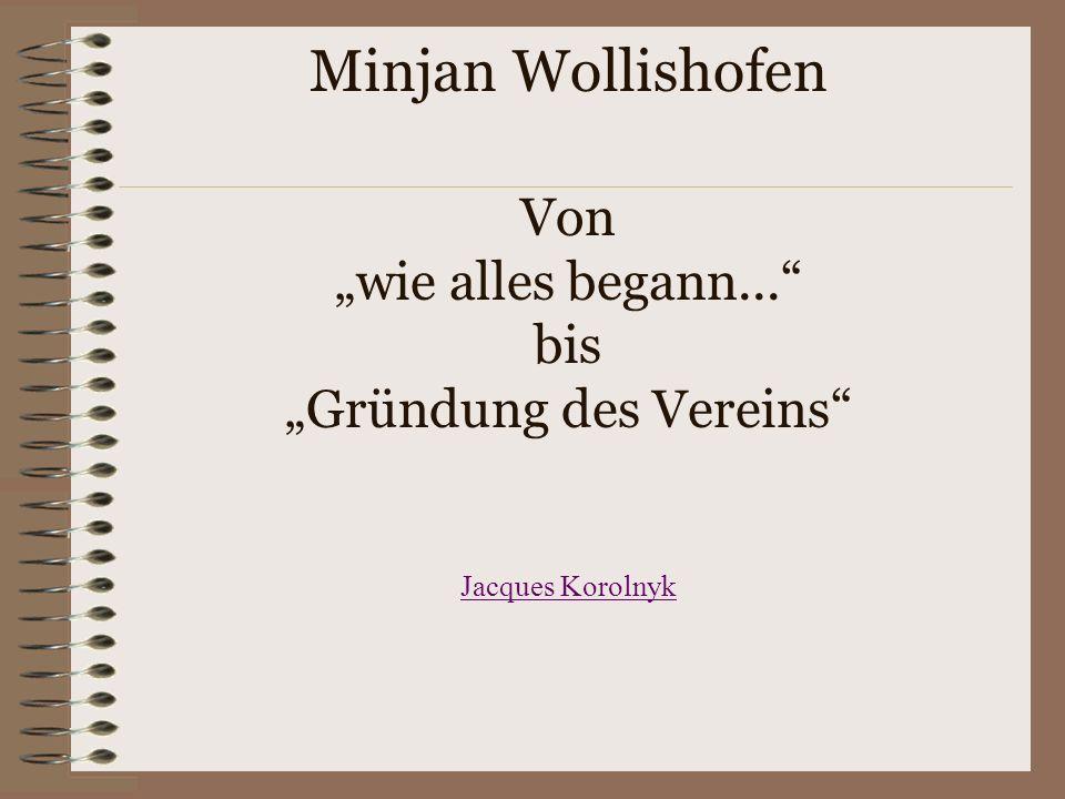 Minjan Wollishofen Minjan Wollishofen Von wie alles begann...